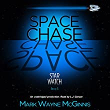 Space Chase: Star Watch, Book 5 Audiobook by Mark Wayne McGinnis Narrated by L.J. Ganser
