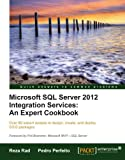 Microsoft SQL Server 2012 Integration Services: An Expert Cookbook