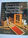 Complete Guide to Remodeling and Expanding Your Dollhouse