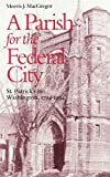 img - for A Parish for the Federal City: St. Patrick's in Washington, 1794-1994 book / textbook / text book