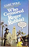 Gary Wolf Who Censored Roger Rabbit?