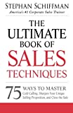 The Ultimate Book of Sales Techniques: 75 Ways to Master Cold Calling, Sharpen Your Unique Selling Proposition, and Close the Sale (1440550247) by Schiffman, Stephan