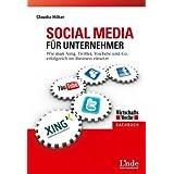 """Social Media f�r Unternehmer: Wie man Xing, Twitter, Youtube und Co. erfolgreich im Business einsetztvon """"Claudia Hilker"""""""