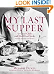 My Last Supper: 50 Great Chefs and Th...