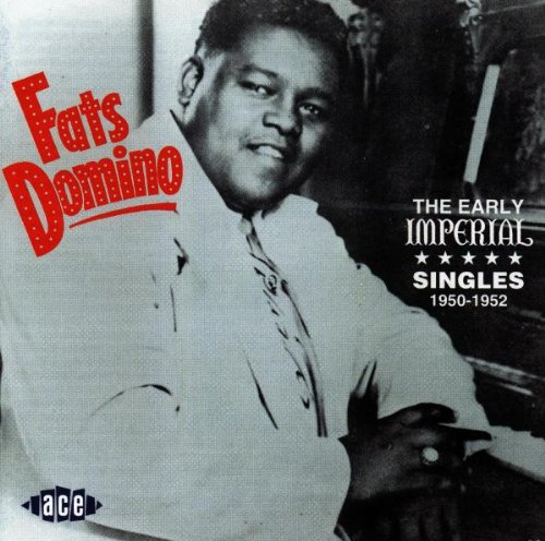 Fats Domino - The Early Imperial Singles 1950-1952 - Zortam Music