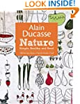 Alain Ducasse Nature: Simple, Healthy...