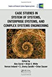 img - for Case Studies in System of Systems, Enterprise Systems, and Complex Systems Engineering (Complex and Enterprise Systems Engineering) book / textbook / text book