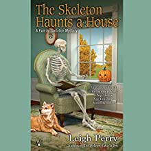 The Skeleton Haunts a House: Family Skeleton, Book 3 (       UNABRIDGED) by Leigh Perry Narrated by Katina Kalin