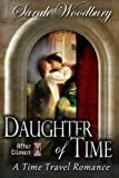 Daughter of Time:  A Time Travel Romance (The After Cilmeri Series)