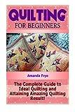 Quilting For Beginners (Quilting For Beginners Books, Quilting for dummies, Quilting Mysteries)