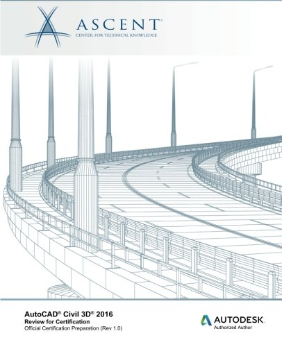 AutoCAD Civil 3D 2016: Review for Certification PDF
