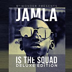 9th Wonder Presents: Jamla Is The Squad (Deluxe Edition) [Explicit]