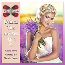 Where the Angels Are (       UNABRIDGED) by Wilkes Fountain Mr Narrated by Natalie Beran