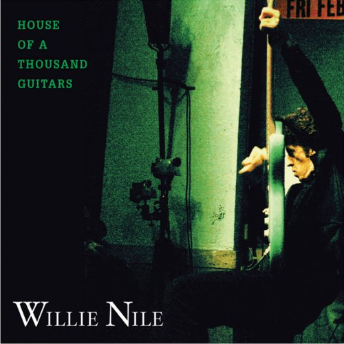 Willie Nile - House of a Thousand Guitars - Zortam Music