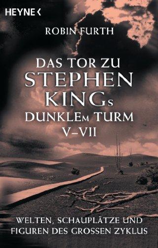Wulf Bergner  Robin Furth - Das Tor zu Stephen Kings Dunklem Turm V-VII