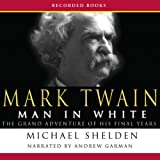 img - for Mark Twain: Man in White: The Grand Adventure of His Final Years book / textbook / text book