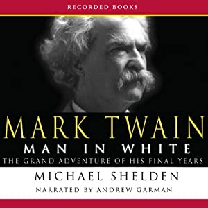 Mark Twain: Man in White Audiobook
