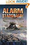 Alarm Starboard!: A Remarkable True S...
