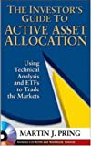 The Investors Guide to Active Asset Allocation: Using Technical Analysis and ETFs to Trade the Markets