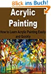 Acrylic Painting: How to Learn Acryli...