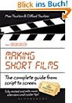 Making Short Films, Third Edition: Th...