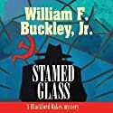Stained Glass: A Blackford Oakes Mystery Audiobook by William F. Buckley Narrated by Geoffrey Blaisdell