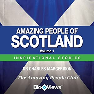Amazing People of Scotland - Volume 1: Inspirational Stories | [Charles Margerison]