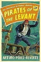 Pirates of the Levant: The Adventures of Captain Alatriste (Captain Alatriste 6)