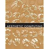 Aesthetic Computing (Leonardo Book Series)