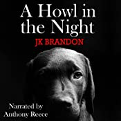 A Howl in the Night | [J. K. Brandon]