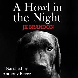 A Howl in the Night | [J. K. Brandon]
