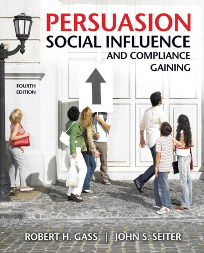 Persuasion, Social Influence, and Compliance Gaining (4th...