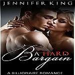 A Hard Bargain: Billionaire Romance, Book 1 | Jennifer King