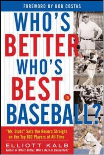 Who's Better, Who's Best in Baseball?