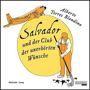 Salvador und der Club der unerhörten Wünsche Hörbuch