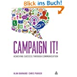 Campaign It!: Achieving Success Through Communication