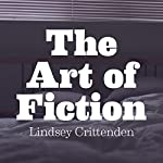 The Art of Fiction | Lindsey Crittenden