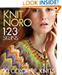 Knit Noro 1 2 3 Skeins: 30 Colorful K...