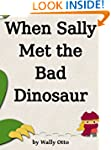 When Sally Met the Bad Dinosaur