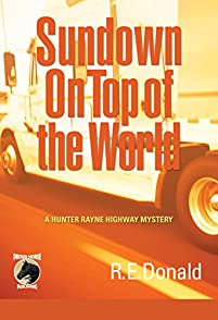 Sundown On Top Of The World: A Hunter Rayne Highway Mystery by R.E. Donald ebook deal