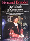 Civilization & Capitalism, 15th-18th Century: [2] The Wheels of Commerce