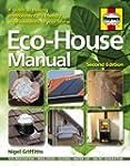 Eco-house Manual: A Guide to Making E...