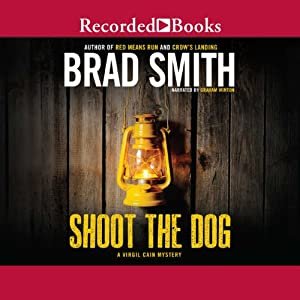 Shoot the Dog: A Virgil Cain Mystery, Book 3 | [Brad Smith]