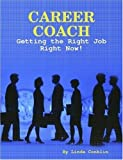 img - for Career Coach: Getting The Right Job Right Now book / textbook / text book