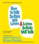 How to Talk so Kids Will Listen...And...