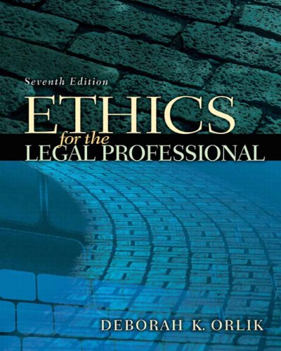 Ethics for the Legal Professional (7th Edition)