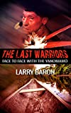 The Last Warriors: Face to Face with the Yanomamo