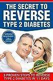 TYPE 2 DIABETES DESTROYER: The Secret to REVERSE Type 2 Diabetes, 3 Proven Steps to Reverse Type-2 Diabetes in 11 Days (Diabetes type 2, Diabetes, diabetes     DIABETES,diabetic cookbook,type 2 diabetes)