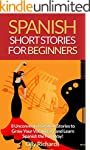 Spanish Short Stories For Beginners:...