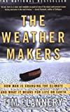 Image of By Tim Flannery - The Weather Makers: How Man Is Changing the Climate and What It Means for Life on Earth (12.2.2005)